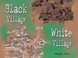 Black Village and White Village