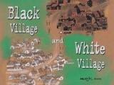 Black Village and White Village