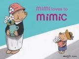 Mimi loves to mimic